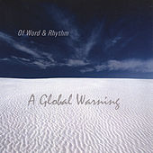 A Global Warning by Of Word & Rhythm