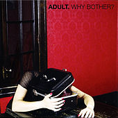 Why Bother? by Adult