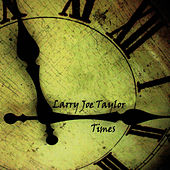 Times by Larry Joe Taylor
