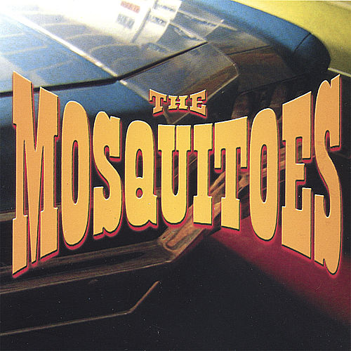 The Mosquitoes by The Mosquitoes