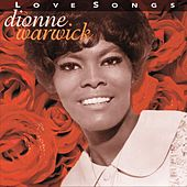 Love Songs (Warner Archives) by Dionne Warwick