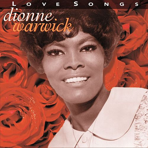 Love Songs (Warner Archives) von Dionne Warwick