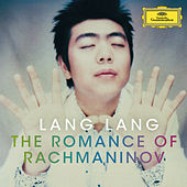 Lang Lang - The Romance Of Rachmaninov by Lang Lang