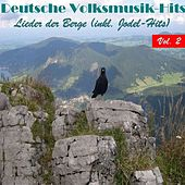 Deutsche Volksmusik Hits - Lieder der Berge (Inkl. Jodel-Hits), Vol. 2 by Various Artists