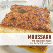 Moussaka - The Best Greek Music for the Best Greek Food by Various Artists