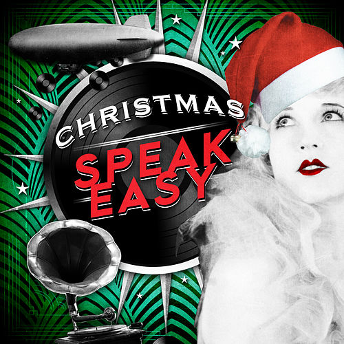 Christmas Speakeasy by Various Artists