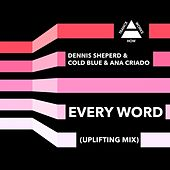 Every Word (Uplifting Mix) by Dennis Sheperd