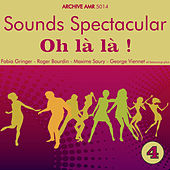Sounds Spectacular: Oh là là ! Volume 4 by Various Artists