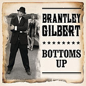 Bottoms Up von Brantley Gilbert