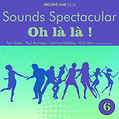 Sounds Spectacular: Oh là là ! Volume 6 by Various Artists