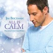 All Is Calm by Jim Brickman
