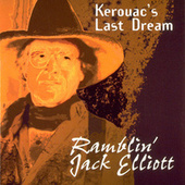 Kerouac's Last Dream by Ramblin' Jack Elliott