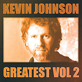 Greatest Vol.2 - Kevin Johnson by Kevin Johnson