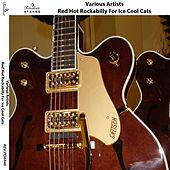 Red Hot Rockabilly for Ice Cool Cats by Various Artists