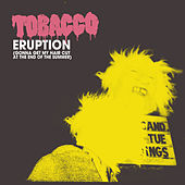 Eruption (Gonna Get My Hair Cut at the End of the Summer) by Tobacco
