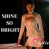 Shine so Bright by Lydia