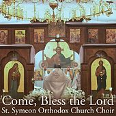 Come, Bless the Lord by St. Symeon Orthodox Church Choir