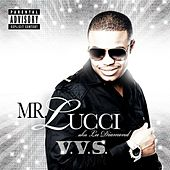 V.V.S. by Mr. Lucci