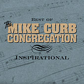 Best Of Inspirational by Mike Curb Congregation