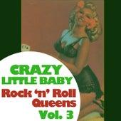 Crazy Little Baby: Rock 'N' Roll Queens, Vol. 3 von Various Artists