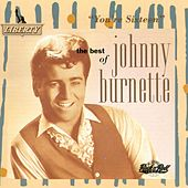 The Best of Johnny Burnette: You're Sixteen by Johnny Burnette