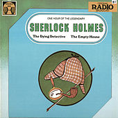 Sherlock Holmes - The Dying Detective and the Empty House by Sir John Gielgud