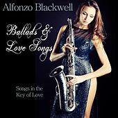 Ballads & Love Songs by Alfonzo Blackwell