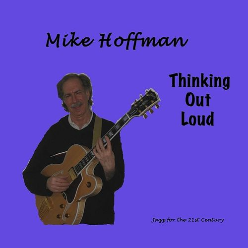 Thinking Out Loud by Mike Hoffman