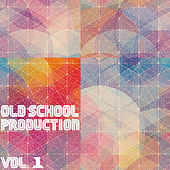 Old School Production, Vol. 1 by Various Artists