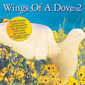 Wings Of A Dove, Vol. 2 by Various Artists
