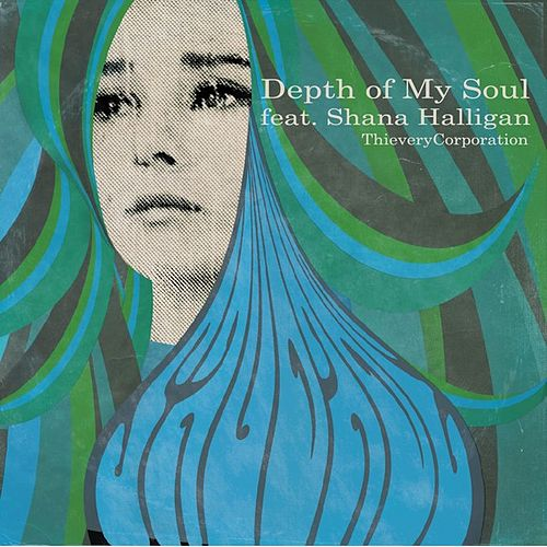 Depth of My Soul (feat. Shana Halligan) by Thievery Corporation