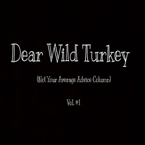 Dear Wild Turkey, Vol. 1 by Paul Taylor