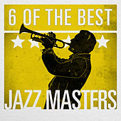 6 of the Best - Jazz Masters by Various Artists