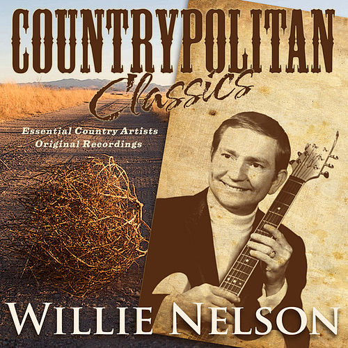 Countrypolitan Classics - Willie Nelson by Willie Nelson