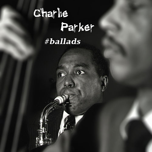 Ballads by Charlie Parker