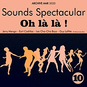 Sounds Spectacular: Oh là là ! Volume 10 by Various Artists