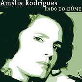 Fado do Ciúme von Amalia Rodrigues