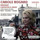 Baroque Cantatas & Arias by Carole Bogard