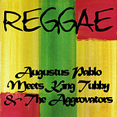 Augustus Pablo Meets King Tubby & The Aggrovators by Augustus Pablo