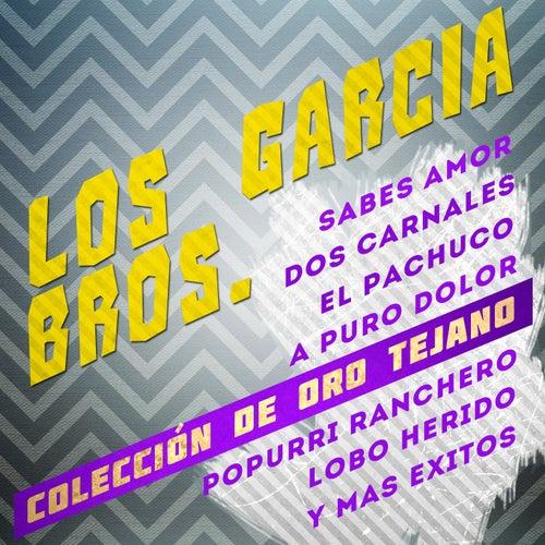 Los Garcia Bros. Coleccion de Oro Tejano: Sabes Amor, Dos Carnales, El Pachuco, A Puro Dolor, Popurri Ranchero, Lobo Herido, Y Mas Exitos by Los Garcia Bros.