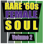 Rare '60s Female Soul, Vol. 2 by Various Artists