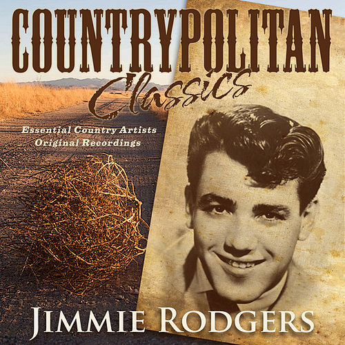 Countrypolitan Classics - Jimmie Rodgers by Jimmie Rodgers