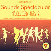 Sounds Spectacular: Oh là là ! Volume 7 by Various Artists