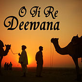 O Ji Re Deewana by Ali