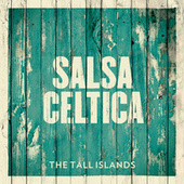 The Tall Islands by Salsa Celtica