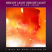 I Wish We Were Leaving by Bright Light Bright Light and Elton John