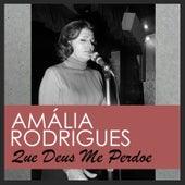 Que Deus Me Perdoe von Amalia Rodrigues
