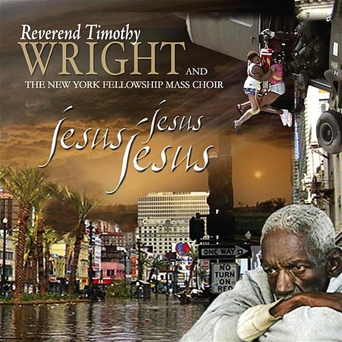 Jesus, Jesus, Jesus by Rev. Timothy Wright
