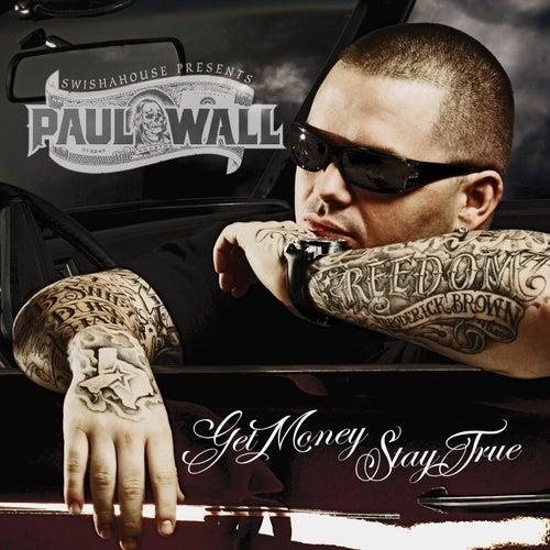 Get Money Stay True by Paul Wall