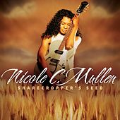 Sharecropper's Seed, Volume 1 by Nicole C. Mullen